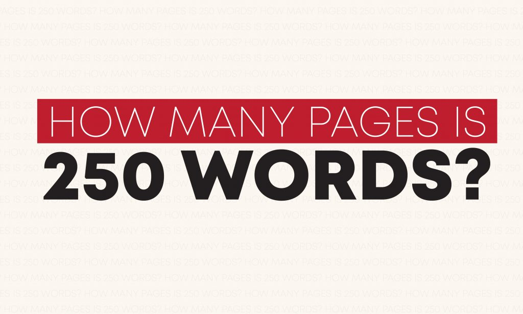 How many pages is 250 words?