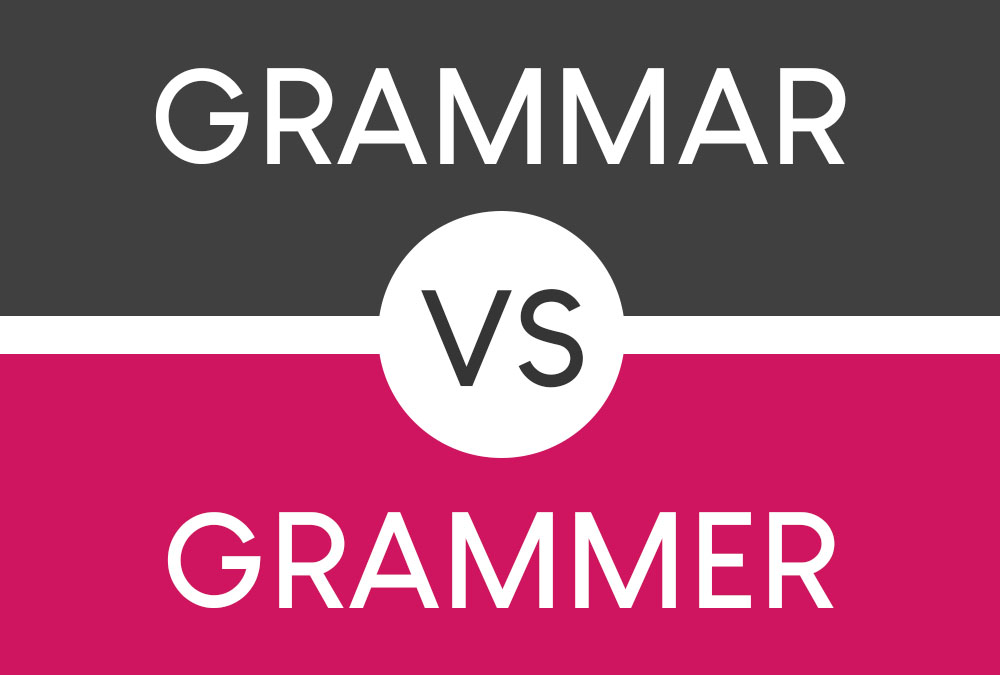 GRAMMAR VS GRAMMER