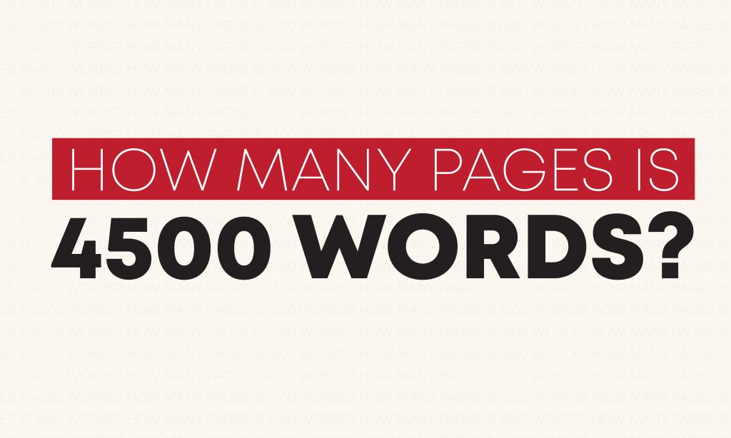 How many pages is 4500 words?